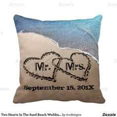 Two Hearts In The Sand Beach Wedding Pillow http://www.zazzle.com/two_hearts_in_the_sand_beach_wedding_pillow-189555958320875215?design.areas=%5Bmojo_pillow_16x16_front%2Cmojo_pillow_16x16_back%5D&rf=238703308182705739