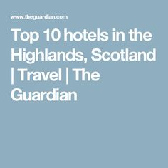 Top 10 hotels in the Highlands, Scotland Greek Island Holidays, Scotland Travel, Highlands Scotland, Top 10 Hotels, Scotland Holidays, West Coast Road Trip, Usa Holidays, Oregon Travel, Great Vacations