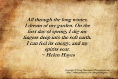 So true! ~ Helen Hayes gardening quote