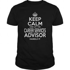 CAREER SERVICES ADVISOR KEEP CALM AND LET THE HANDLE IT T Shirts, Hoodies. Check Price ==► https://www.sunfrog.com/LifeStyle/CAREER-SERVICES-ADVISOR--KEEPCALM-114277577-Black-Guys.html?41382