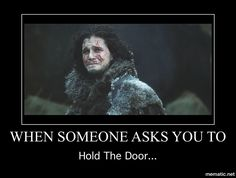 Game of Thrones. Hold the Door...