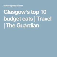 Glasgow's top 10 budget eats | Travel | The Guardian