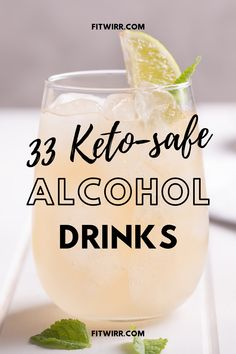 33 keto-safe alcohol drinks that'll help you stay in ketosis while you enjoy a glass or two of your low-carb delicious drinks.  #ketoalcohol