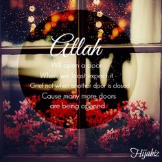 hijabiz:  The Opener is Allah  Allah is Al Fattah The Opener When all door seems to be closed and we thought that is the end of…  View Post
