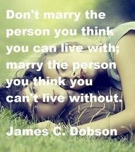 Trust this. I would add - marry your best friend :)
