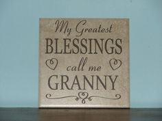 My Greatest BLESSINGS call me Granny, Nana, Mom, Grandma Decorative Tile, vinyl saying