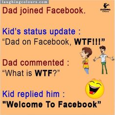 Dad joined Facebook