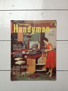 The Family Handyman. 1956. Another present from me to my boy Matt.