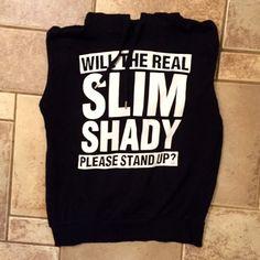 Eminem Hoodie Sweatshirt Will The Real Slim Shady Please Stand Up sweatshirt, EMINEM brand. Size large. Eminem Jackets & Coats