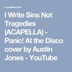 I Write Sins Not Tragedies (ACAPELLA) - Panic! At the Disco cover by Austin Jones - YouTube