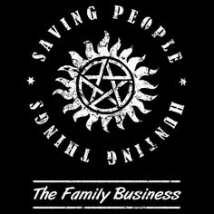 A cool Supernatural t-shirt that says 'saving people, hunting things… the family business.' With the anti-possession symbol.