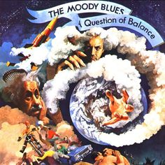 """The Moody Blues- A Question Of Balance (1970) - I'm pretty sure I was already familiar with The Moody Blues because of """"Nights in White Satin"""" but when I first heard """"The Question"""" I was immediately intrigued and bought the album as soon as I found out which one had this song.  The album title was of course a dead giveaway."""