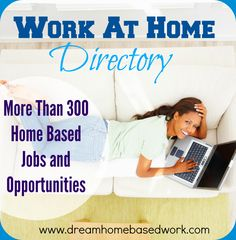 Work at Home Directory with More than 300 Home Based Jobs and Opportunities - Dream Home based Work
