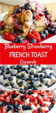 Blueberry Strawberry French Toast Casserole is an overnight casserole, French or Italian bread, strawberries and blueberries, and topped with a sweet blueberry sauce that will feed a crowd for breakfast or brunch. Perfect for an Easter or Mother's Day brunch! #FrenchToastCasserole #EasterBrunch #MothersDayBrunch