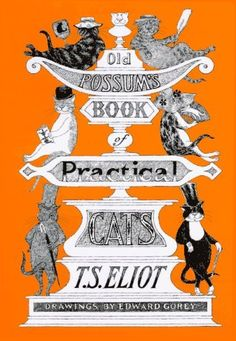 Ts Elliot Old Possum's book of practical Cats