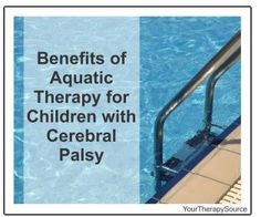 Benefits of Aquatic Therapy for Children with Cerebral Palsy- pinned by @PediaStaff – Please Visit ht.ly/63sNtfor all our pediatric therapy pins