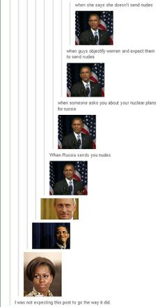 Barrack Obama | memes | funny tumblr post | when Russia sends you nudes