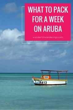 Planning a vacation on Aruba? Don't forget to pack these things!