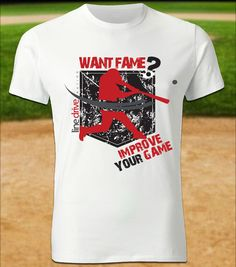 "Line Drive Nation ""Want Fame? Improve Your Game"" Shirt."