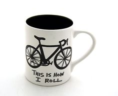 Bike Mug Bicycle This is How I Roll- earthenware on Etsy, $18.00