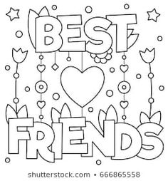 Best friend coloring pages feel free to print and color from the best best friend coloring pages at getcolorings. explore 623989 free printable coloring pages for your kids and adults. Heart Coloring Pages, Quote Coloring Pages, Coloring Pages Inspirational, Coloring Pages For Girls, Free Printable Coloring Pages, Free Coloring Pages, Coloring For Kids, Coloring Books, Coloring Sheets