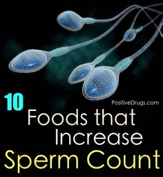 10 Foods that Increase Sperm Count   0  http://positivemed.com/2013/08/29/10-foods-increase-sperm-count/