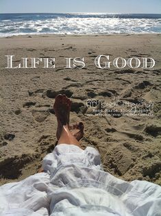 life is good | René Marie Photography | Beach Cottage Life | https://www.facebook.com/BeachCottageLifePhotography