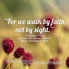 """""""For we walk by faith, not by sight."""" 2 Corinthians 5:7 KJV ✞Grace and peace in Christ! Savior, Jesus Christ, Grace Alone, In Christ Alone, Prayer Warrior, Walk By Faith, Bible Scriptures, Trust God, Prayers"""