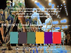 AW2016/2017 Trend Forecasting for Women, Men, Intimate, Sport Apparel - The future is demonstrating a mixed culture of nature and technology that create a powerful platform to drive fashion inside-out into a whole new creative way www.FashionWebGraphic.com