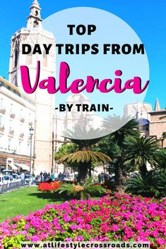 As one of the largest Spanish cities, Valencia definitely has a lot to offer. Check this ultimate guide to Valencia´s Day Trips by train! Travel Advice, Travel Guides, European Travel Tips, Travel Europe, Italy Travel, Spain Travel Guide, Places In Spain, Excursion, Spain And Portugal