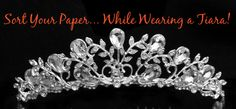 Sort Your Paper While Wearing a Tiara! | Organize 365