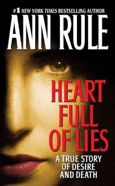 Heart Full Of Lies: A True Story Of Desire And Death (Paperback)