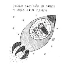 Quisiera conseguir un cohete y volar a otro planeta - Sara Fratini