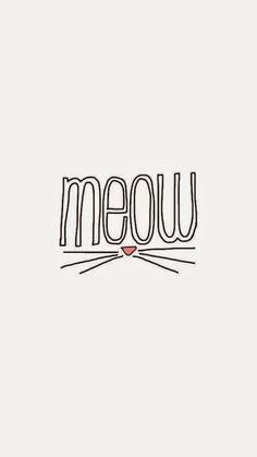 Meow ★ Find more inspirational wallpapers for your #iPhone + #Android @prettywallpaper