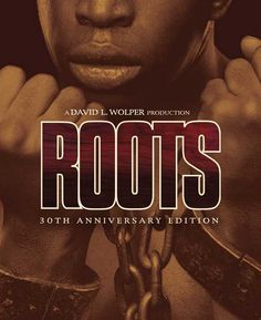 """Revoke My Black Card: I've Never Seen """"Roots"""" (Until This Weekend)"""