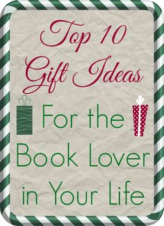 Gift Ideas for Book Lovers - These are really good. Not what I was expecting!