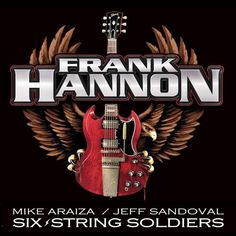 Mr Frank Hannon and Six String Soldiers.. enjoy in on ReverbNation or just buy the album!!!