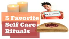 Self Care- Favorite 5 rituals to do throughout the day! In the winter no less.