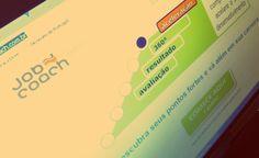 O site JobCoach mostra ao usuário quais seus pontos fortes e no que ele pode melhorar. O processo leva em conta autoavaliação, questionamento feito pelo site e avaliação de outras pessoas.