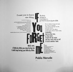 "Pablo Neruda Letterpress Print ""If You Forget Me"" (Etsy). I love this poem. Pablo Neruda, I Want To Know, Love You, My Love, Letterpress Printing, Pretty Words, Prints For Sale, Thought Provoking, Me Quotes"