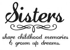 Funny Sister Quotes | ... family quotes chiari and syringomyelia: Funny Quotes About Sisters