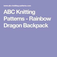 ABC Knitting Patterns - Rainbow Dragon Backpack