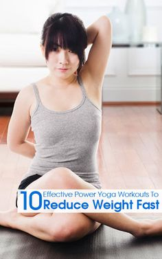 10 Effective Power Yoga Workouts To Reduce Weight Fast #yoga