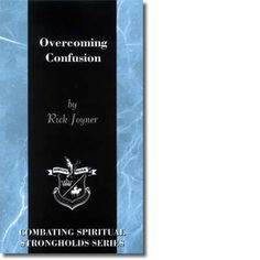 Overcoming Confusion (Combating Spiritual Strongholds Series)
