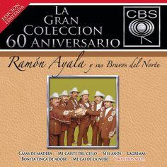 Ramón Ayala – La Gran Colécción del 60 Aniversarío CBS: Ramón Ayala y Sus Bravos…