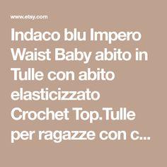 Indaco blu Impero Waist Baby abito in Tulle con abito elasticizzato Crochet Top.Tulle per ragazze con corpetto di pizzo all'uncinetto.