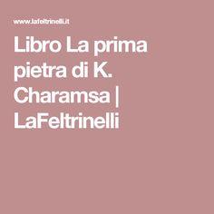 Libro La prima pietra di K. Charamsa | LaFeltrinelli