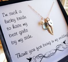 "Love this Bridesmaid gift.   ""I'm such a lucky bride to have my best girls by my side... thank you for being in my wedding"""