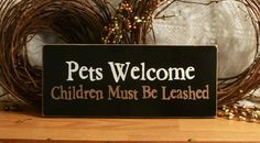 Pets Welcome Children Must Be Leashed Funny by 2ChicksAndABasket, $10.95