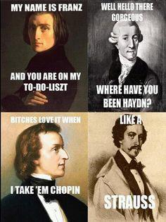 I take 'em Chopin.